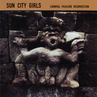 Sun City Girls - Carnival Folklore Resurrection Vol 4: A Bullet Through the Last Temple