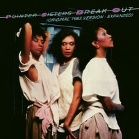 The Pointer Sisters - Break Out (1983 Version - Expanded Edition)