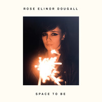 Rose Elinor Dougall - Space To Be