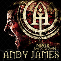 Andy James - Never Back Down