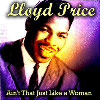 Lloyd Price - Ain't That Just Like a Woman