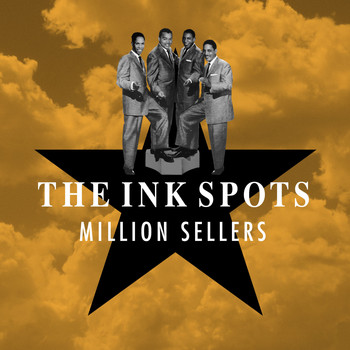 THE INK SPOTS - Million Sellers