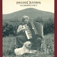 Pauline Oliveros - Accordion & Voice
