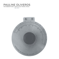 Pauline Oliveros - Reverberations: Tape & Electronic Music 1961-1970