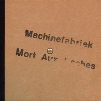 Machinefabriek - Mort Aux Vaches