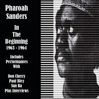 Pharoah Sanders - In the Beginning 1963-64