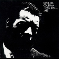 Ornette Coleman - Town Hall 1962