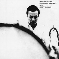 Milford Graves - Percussion Ensemble