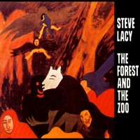 Steve Lacy - The Forest and the Zoo