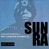 Sun Ra - College Tour Vol. 1: The Complete Nothing Is...
