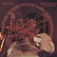 Albert Ayler - Bells/Prophecy: Expanded Edition