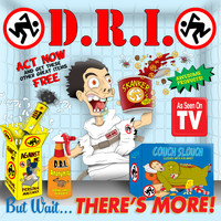 D.R.I. - But Wait... There's More! (Explicit)