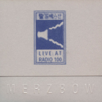 Merzbow - Live At Radio 100