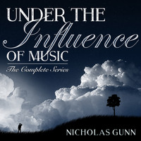 Nicholas Gunn - Under the Influence of Music: The Complete Series