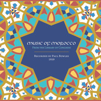 Paul Bowles - Music of Morocco: Recorded by Paul Bowles, 1959
