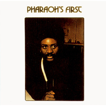 Pharoah Sanders - Pharoah's First