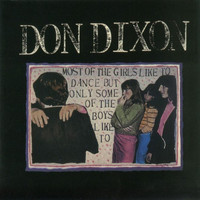 Don Dixon - Most of the Girls Like to Dance but Only Some of the Boys Like To