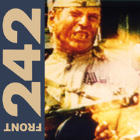 Front 242 - Politics of Pressure (Remastered)