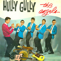The Angels - Hully Gully