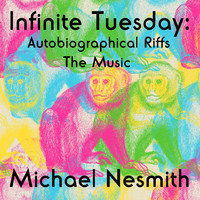 Michael Nesmith - Infinite Tuesday: Autobiographical Riffs