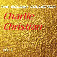 Charlie Christian - Charlie Christian - The Golden Collection, Vol. 2