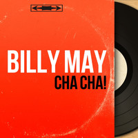 Billy May - Cha Cha! (Mono Version)