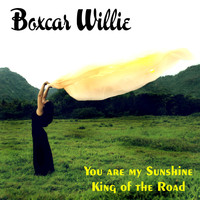 Boxcar Willie - You Are My Sunshine