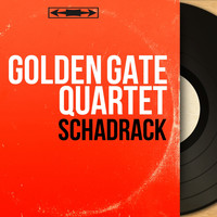 Golden Gate Quartet - Schadrack (Mono Version)