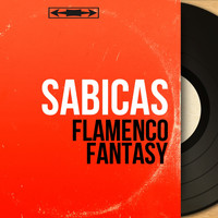 Sabicas - Flamenco Fantasy (Mono Version)