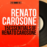 Renato Carosone - 15 Essentials of Renato Carosone (Mono Version)