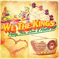 We The Kings - Party, Fun, Love & Radio