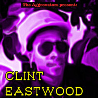 Clint Eastwood - The Aggrovators Present: Clint Eastwood