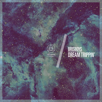 Brisboys - Dream Trippin'