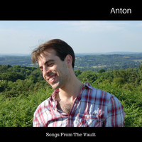Anton - Songs from the Vault