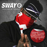 Sway - These Are My Promos (Explicit)