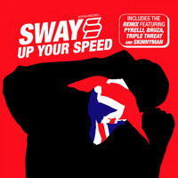 Sway - Up Your Speed (Explicit)
