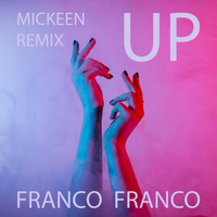 Franco Franco - Up (Mickeen Remix)