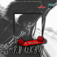K'ron - I'm Okay - Single