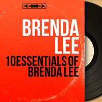 Brenda Lee - 10 Essentials of Brenda Lee (Mono Version)