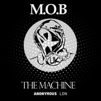 M.O.B - The Machine