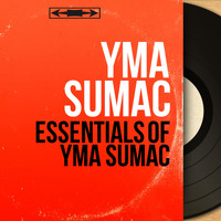 Yma Sumac - Essentials of Yma Sumac (Mono Version)