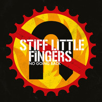 Stiff Little Fingers - No Going Back (Reissue 2017 - Bonus Tracks Only)