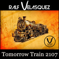 Ralf Velasquez - Tomorrow Train 2107