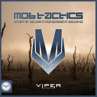 Mob Tactics - Get Dirty VIP / Welcome To Your Nightmare