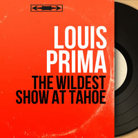 Louis Prima - The Wildest Show at Tahoe (Live, Mono Version)