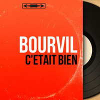 Bourvil - C'était bien (Mono Version)