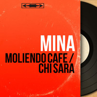 Mina - Moliendo cafe / Chi sara (Mono Version)