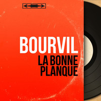 Bourvil - La bonne planque (Mono Version)