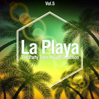 Various Artists - La Playa, Vol. 5 (The Party Time House Selection)