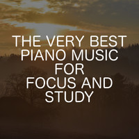 Relaxing Chill Out Music - The Very Best Piano Music For Focus And Study